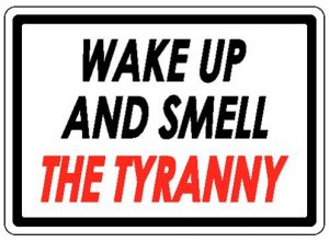 wake-up-and-smell-tyranny